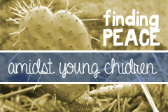 My Journey to Peace Amidst Young Children